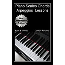 Piano Scales, Chords & Arpeggios Lessons with Elements of Basic Music Theory: Fun, Step-By-Step Guide for Beginner to Advanced Levels (Book & Streaming Videos) (English Edition)