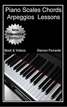 Piano Scales, Chords & Arpeggios Lessons with Elements of Basic Music Theory: Fun, Step-By-Step Guide for Beginner to Advanced Levels (Book & Streaming Videos) (English Edition) par [Ferrante, Damon]