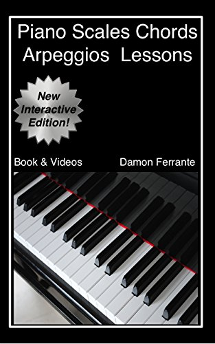 Piano Scales, Chords & Arpeggios Lessons with Elements of Basic Music Theory: Fun, Step-By-Step Guide for Beginner to Advanced Levels (Book & Streaming Videos) (English Edition) (- Arpeggios, Piano)