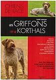 Les griffons et le korthals : Griffons d'arrêt, courants, d'agrément et de compagnie