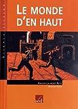 Le monde d'en haut de Petit, Xavier-Laurent (2005) Broché