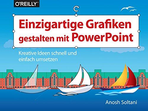 Einzigartige Grafiken gestalten mit PowerPoint: Kreative Ideen schnell und einfach umsetzen (Querformater) - Pc-präsentation-software