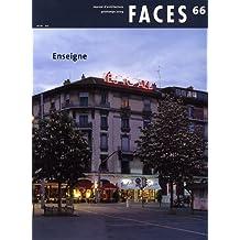 Faces 66 Automne 2008, Enseignes
