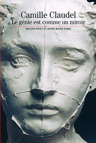 Camille Claudel: Le génie est comme un miroir par Hélène Pinet