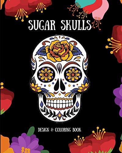 Sugar Skulls: Design & Coloring Book (Für Von Halloween Art Make-up Beste)