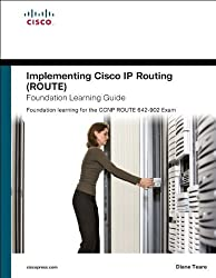 Implementing Cisco IP Routing (ROUTE) Foundation Learning Guide: Foundation learning for the ROUTE 642-902 Exam (Foundation Learning Guides) by Diane Teare (2010-07-08)
