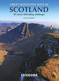 Great Mountain Days in Scotland: 50 classic hillwalking challenges par [Bailey, Dan]