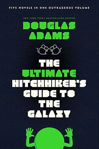 The Ultimate Hitchhiker's Guide to the Galaxy: Five Novels in One Outrageous Volume -