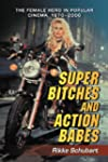 Super Bitches and Action Babes: The F...
