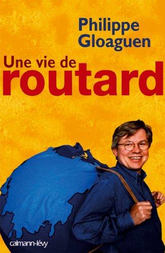 Une Vie De Routard [Pdf/ePub] eBook