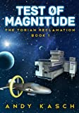 Test of Magnitude (The Torian Reclamation Book 1) by Andy Kasch