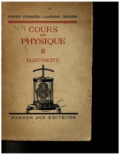 Cours de physique - Tome 3 - Electricité par Faivre - Dupaigre - Lamirand - Brizard