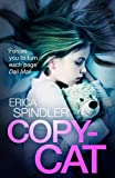 Copycat by Erica Spindler (2016-07-28)