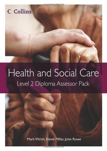 Health and Social Care Diplomas - Level 2 Diploma Assessor Pack by Mark Walsh (2011-09-20)