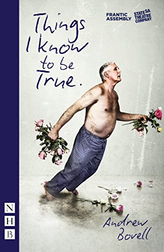 Things I Know to be True (NHB Modern Plays) (English Edition)