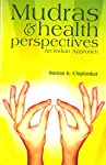 Now on the advent of a New Perspective which is more oriented towards the 'Desi Culture', this book on 'Mudras and Health Perspectives - An Indian Approach' is a welcome addition to our knowledge. Suman K Chiplunkar, whom I know as an Educationist, a...