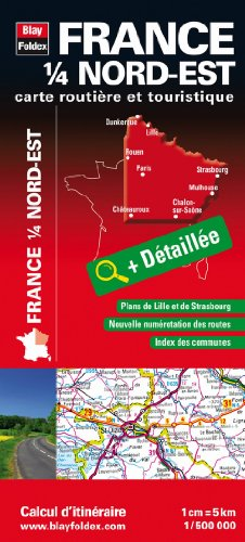 France 1/4 Nord-Est - Carte routière et touristique (échelle : 1/500 000) par Blay-Foldex