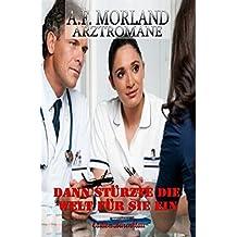 Dann stürzte die Welt für sie ein: Cassiopeiapress Arztroman