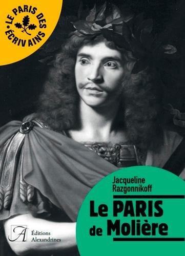 Le Paris de Molière par From Alexandrines