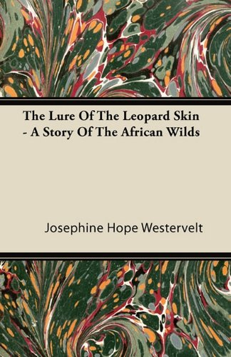 The Lure Of The Leopard Skin - A Story Of The African Wilds Cover Image