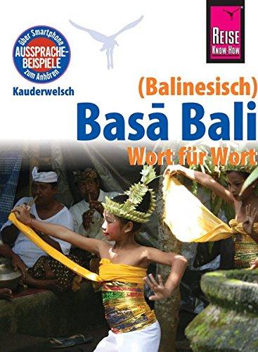 Reise Know-How Sprachführer Basa Bali (Balinesisch) - Wort für Wort: Kauderwelsch-Band 147
