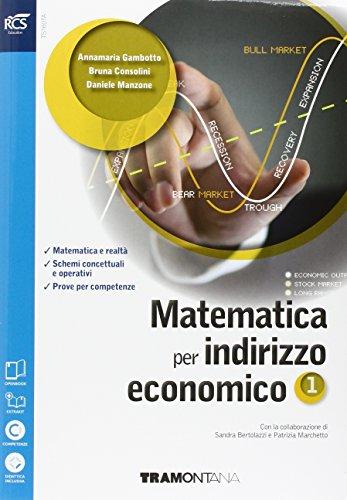 Matematica per indirizzo economico. Con quaderno turistico-Extrakit-Openbook. Per le Scuole superiori. Con e-book. Con espansione online: 1