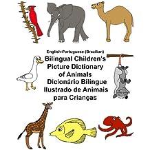 English-Portuguese (Brazilian) Bilingual Children's Picture Dictionary of Animals Dicionário Bilíngue Ilustrado de Animais para Crianças (FreeBilingualBooks.com)