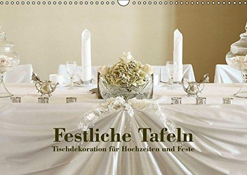 Festliche Tafeln - Tischdekoration für Hochzeiten und Feste (Wandkalender 2015 DIN A3 quer): Wunderschöne Tischdekorationen von