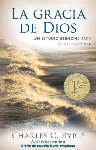 Gracia de Dios, La por Charles C. Ryrie