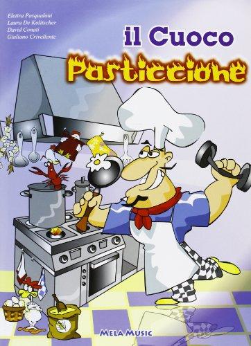 Il cuoco pasticcione. Con CD Audio