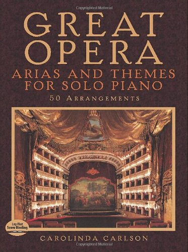 Great Opera Arias And Themes - 50 Arrangements -For Solo Piano-: Noten für Klavier