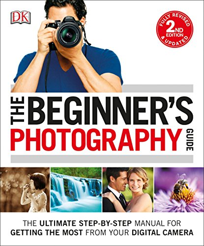 Read PDF The Beginner s Photography Guide, 2nd Edition PDF Epub