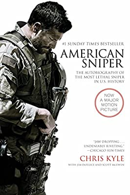 American Sniper [Movie Tie-in Edition]: The Autobiography of the Most Lethal Sniper in U.S. Military History