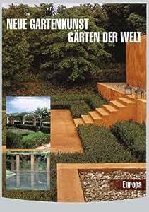 Neue Gartenkunst - Gärten der Welt: Europa
