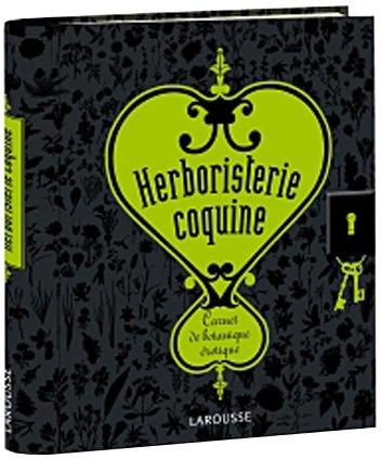 Herboristerie coquine : Carnet de botanique érotique par Patrick Mioulane, Collectif