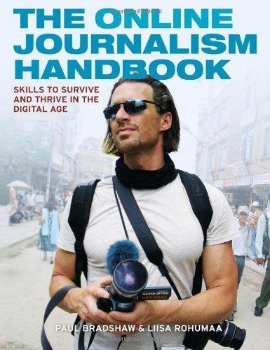 The Online Journalism Handbook: Skills to survive and thrive in the digital age (Longman Practical Journalism Series) by Paul Bradshaw (2011-06-16)