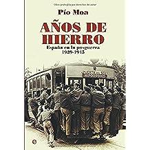 Años De Hierro, Los (Historia Del Siglo Xx)