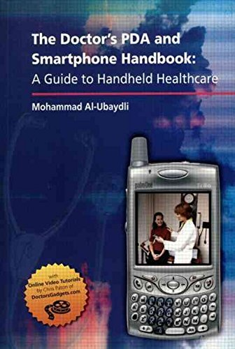 [The Doctor's PDA and Smartphone Handbook: A Guide to Handheld Healthcare] (By: Mohammad Al-Ubaydli) [published: June, 2006] Royal Pda
