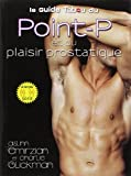 le guide tabou du point p et du plaisir prostatique