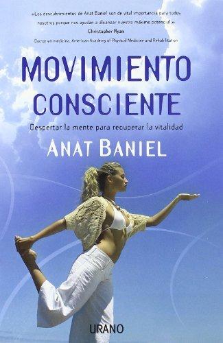 Portada del libro Movimiento consciente (Spanish Edition) by Anat Baniel (2010-04-25)