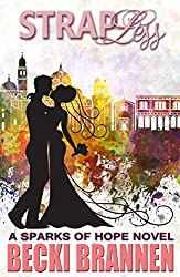 Strapless (Sparks of Hope Book 2)