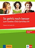 So geht's noch besser zum Goethe-/OSD-Zertifikat B1: Testbuch mit 3 CDs