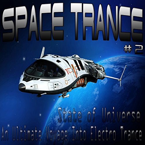 Space Trance, Vol. 2 (State of Universe, an Ultimate Voyage into Electro Trance)
