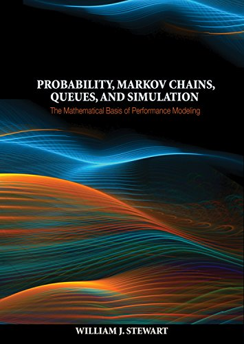Probability, Markov Chains, Queues, and Simulation: The Mathematical Basis of Performance Modeling (English Edition)