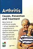 Arthritis: Causes, Prevention and Treatment