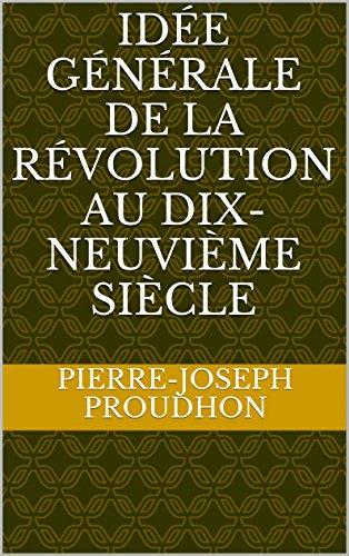 Pierre-Joseph Proudhon-Idée générale de la Révolution au XIXe