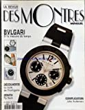 REVUE DES MONTRES (LA) [No 47] du 01/07/1999 - BULGARI / ET LA MESURE DU TEMPS - DECOUVERTE / LA ROUTE DE L'HORLOGERIE - ZENITH / FLY BACK - COMPLICATION / JULES AUDEMARS - GERALD GENTA - BEUCHAT - SUUNTO - FORGET - CONSTANT - PATEK PHILIPPE