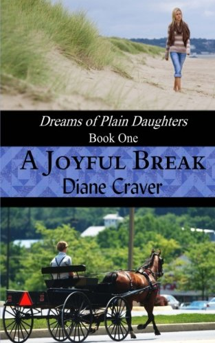 A Joyful Break Dreams Of Plain Daughters Book One