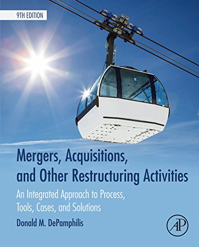 Mergers, Acquisitions, and Other Restructuring Activities: An Integrated Approach to Process, Tools, Cases, and Solutions (English Edition) por Donald DePamphilis