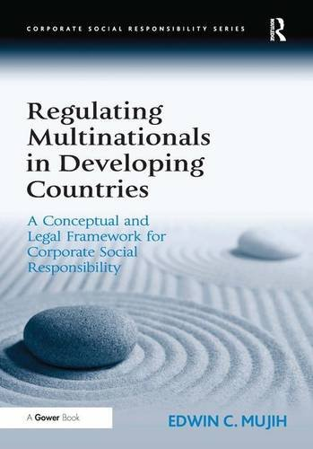 Regulating Multinationals in Developing Countries: A Conceptual and Legal Framework for Corporate Social Responsibility (Corporate Social Responsibility Series)